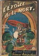 """Roy Sheldon. L'étoile De La Mort. Grands Romans Sciences Anticipation. N° 1. 1953. Editions """"Le Trotteur"""". - Boeken, Tijdschriften, Stripverhalen"""