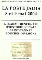 Programme De La 2me Rencontre D'histoire Postale De Saint-Cannat (13) La Poste Jadis 2004 - Philatélie Et Histoire Postale