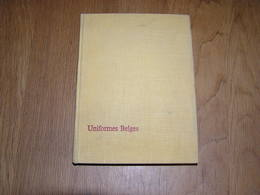 UNIFORMES BELGES Tome 1 Illustrations James Thiriar Album Chromos Historia Guerre 14 18 40 45 Gendarmerie Infanterie - Oorlog 1914-18