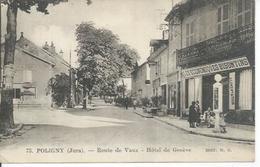 75 - POLIGNY - ROUTE DE VAUX - HOTEL DE GENEVE  ( Animées ) - Poligny