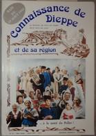 Connaissance Dieppe 33 1987  éditions Bertout Luneray Raid Du 19 Août 1942 Douvrend Veules Les Roses En 1930 - Normandie