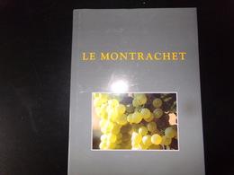 Le Montrachet , 1999, 247 Pages - Autres