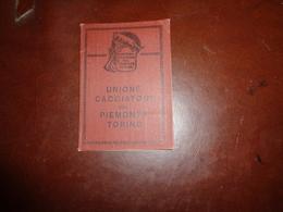 B762  Tessera Unione Cacciatore Del Piemonte Cm10x7 - Vieux Papiers