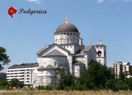 Montenegro Podgorica Resurrection Cathedral New Postcard - Montenegro