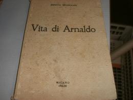 LIBRO VITA DI ARNALDO BENITO MUSSOLINI -MILANO 1932 - Bibliographien