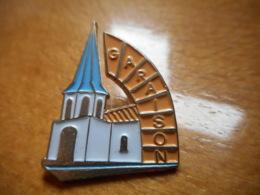 A050 -- Pin's Garaison -- Dernier Vendu 06/2012 !!! - Villes