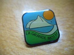 A050 -- Pin's La Grande Motte - Cities