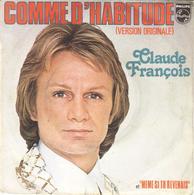 """CLAUDE FRANCOIS """"COMME D'HABITUDE - MEME SI TU REVENAIS"""" DISQUE VINYL 45 TOURS - Other - French Music"""