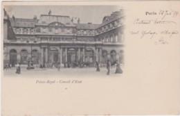 Bx - Cpa PARIS - Palais Royal - Conseil D'état (circulé En 1899, Cachets De GAND Et PARIS DEPART) - Frankreich