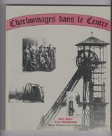 Livre Charbonnages Dans Le Centre Theme De La Mine Anderlues Ressaix Houssu Etc Voir Sommaire - Culture