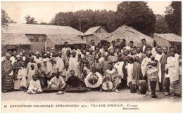 67 STRASBOURG - Exposition Coloniale - Village Africain - Groupe D'ensemble - Strasbourg