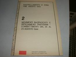 CARTINA MOVIMENTI NAZIFASCISTI E RIPIEGAMENTI PARTIGIANI -COMBATTIMENTI DAL 26 AL 29 AGOSTO 1944 - Documents Historiques