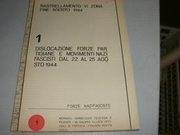 CARTINA DISLOCAZIONE FORZE PARTIGIANE E MOVIMENTI NAZIFASCISTI  DAL 22 AL 25 AGOSTO1944 - Documents Historiques