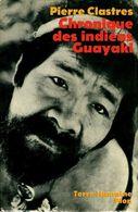 Chronique Des Indiens Guayaki De Pierre Clastres (1977) - Andere