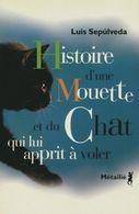 Histoire D'une Mouette Et Du Chat Qui Lui Apprit à Voler De Luis Sepùlveda (2004) - Autres