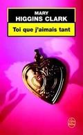 Toi Que J'aimais Tant De Mary Higgins Clark (2004) - Bücher, Zeitschriften, Comics