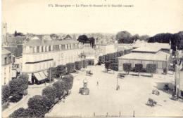 CPA - BOURGES - PLACE ST BONNET ET MARCHE COUVERT - Bourges