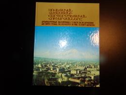 Architectural Monuments In The Soviet Armenia , 1989, Langue Russe, Arménien Et Anglais - Livres, BD, Revues