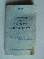 1937 Calendrier De Poche Sainte BERNADETTE St Gildard Nevers 96 Pages Au Profit De La Ste Basilique Nombreuses Photos - Petit Format : 1921-40