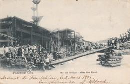 Chine. Cpa 1905. FOOCHOW City.  The Old Bridge After The Flood. Tres Animée - Cina