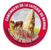 ETIQUETTE De FROMAGE..CAMEMBERT De La Laiterie Du MENHIR Fabriqué En NORMANDIE (61-S)..Laiterie Du Menhir..FRENEAU (44) - Cheese