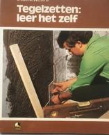 (78) Tegelzetten - Leer Het Zelf - Ir. Jos M. Westra - 78p. - 1981 - Gelezen - Vita Quotidiana