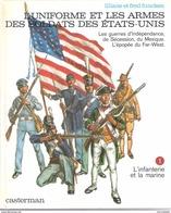 FUNCKEN UNIFORMES ARMES SOLDATS ETATS UNIS US ARMY GUERRE INDEPENDANCE SECESSION MEXIQUE FAR WEST - Frans