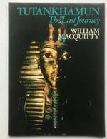 (85) Tutankhamun - The Last Journey - William Macquitty - 1972 - H30x22cm - As New - History