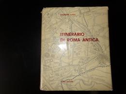 Itinerario Di Roma Antica Par Lugli, Dédicacé Par L'auteur, 1975, 634 Pages ( Jaquette Abimée ) - Libri, Riviste, Fumetti