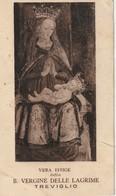 B. VERGINE DELLE LACRIME TREVIGLIO CON ORAZIONE E CENNO STORICO IMPRIMATUR 1924 - Imágenes Religiosas