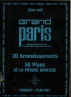Plan Net GRAND PARIS 20 Arrondissements  50 Plans De La Proche BANLIEUE  - PONCHET PLAN NET - Maps/Atlas