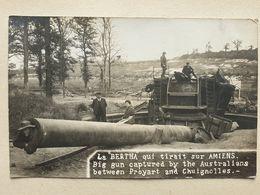 CPA - La (Grosse) BERTAH Qui Tirait Sur Amiens Big Gun Captured By The Australians Between Proyart And Chuignolles - Guerre 1914-18