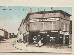 CPA - 55 - BAR Le DUC - Rue Saint Mihiel - COMPTOIRS FRANÇAIS - Bar Le Duc