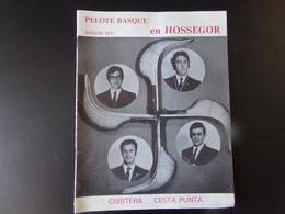 Programme Pelote Basque  En Hossegor Saison 1971 Chistera Cesta Punta - Programmes