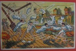 Illustrateur PETIET - Humour Militaria  - AUX POLOCHONS! - Humour