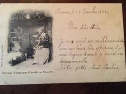 CPA, écrite En 1899, Intérieur D'Auvergne (Cantal), éd Fa Et Cie, Photo Parry, Scènes De Vie - France