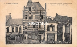 3 La Grand'Place Après Le Bombardement Allemand De 24 Octobre 1918 - Waregem - Waregem