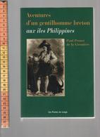 PAUL PROUST DE LA GIRONIERE AVENTURES D UN GENTILHOMME BRETON AUX ILES PHILIPPINES LES PORTES DU LARGE 2001 - Bretagne