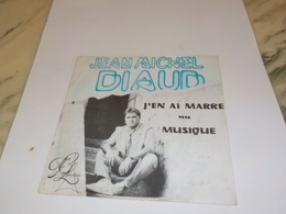45 TOURS JEAN MICHEL DIAUD J EN AI MARRE - Vinyles