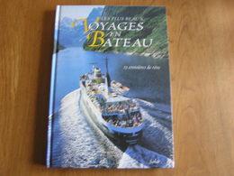 LES PLUS BEAUX VOYAGES EN BATEAU Tourisme Croisières Nil Rhin Norvège Iles Asie Alaska Usa Royaume Uni Nord Egypte - Voyages