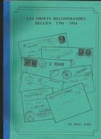 LES OBJETS RECOMMANDES BELGES 1794-1914 - Philatélie Et Histoire Postale
