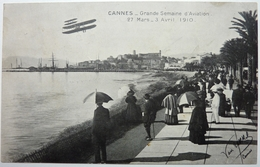 GRANDE SEMAINE D'AVIATION - 27 MARS . 3 AVRIL 1910 - CANNES - Cannes