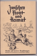 Livre Soldat Allemand 1942 Zwischen Front Und Heimat - Tedesco