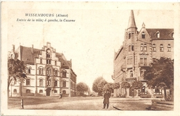 CPA Wissembourg Entrée De La Ville à Gauche La Caserne Cachet Militaire - Wissembourg