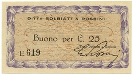 25 LIRE BUONO DITTA SOLBIATI & ROSSINI RSI WWII 1943-1945 FDS - [ 1] …-1946 : Royaume