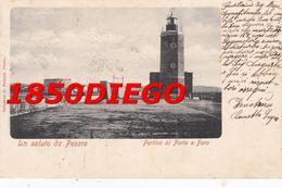 UN SALUTO DA PESARO - FORTINO AL PORTO E FARO F/PICCOLO VIAGGIATA - Pesaro