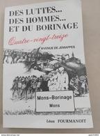 DES LUTTES DES HOMMES ET DU BORINAGE MONS-BORINAGE (léon Fourmannoit Livre Dédicacé 09/11/1914 - Belgique