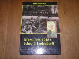 MARS JUIN 1918 Echec à Ludendorff Heimdal Guerre  14 18 Bataille Villers Bretonneux Lys Merville Marne Poilus Armée - Guerre 1914-18