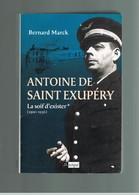 ANTOINE DE SAINT EXUPERY LA SOIF D'EXISTER. 1900-1936. BERNARD MARCK. AVIATION. AVION . - Avion