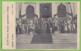 Monarquia Portuguesa - Em S. Vicente Aguardando O Cortejo - Rei - King - Roi - Lisboa - Portugal - Familles Royales